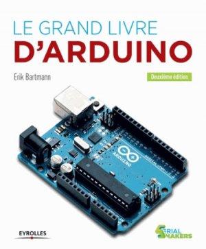 Le grand livre d'Arduino - eyrolles - 9782212141177 -