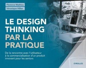 Le design thinking par la pratique - eyrolles - 9782212143850 -