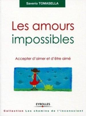 Les amours impossibles. Accepter d'aimer et d'être aimé - Eyrolles - 9782212552577 -