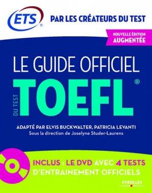 Le guide officiel du test TOEFL : écoles de commerce, écoles d'ingénieurs, universités - eyrolles - 9782212569810 -