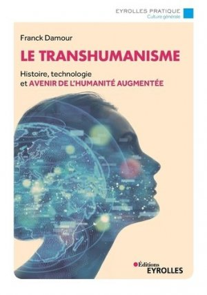 Le transhumanisme - Eyrolles - 9782212571189 -