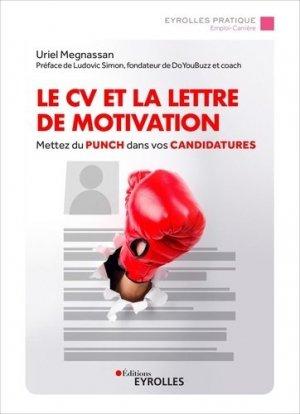 Le CV et la lettre de motivation. Mettez du punch dans vos candidatures - Eyrolles - 9782212573961 -