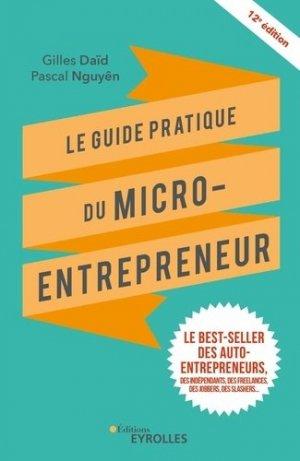 Le guide pratique du micro-entrepreneur. 12e édition - Eyrolles - 9782212574326 -