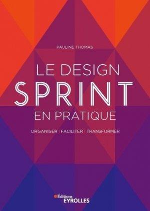 Le design Sprint en pratique - Eyrolles - 9782212574708 -