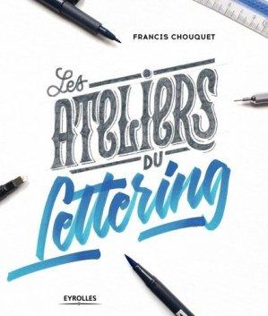 Les ateliers du lettering - Eyrolles - 9782212675139 -