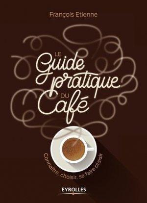 Le guide pratique du café - eyrolles - 9782212676143 -