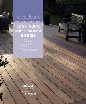 Construire une terrasse en bois - eyrolles - 9782212676785 -