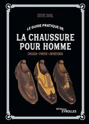 Le guide pratique de la chaussure pour homme - eyrolles - 9782212678185 -