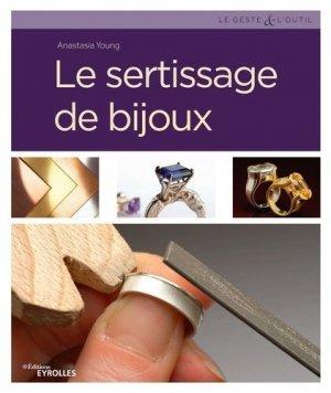 Le sertissage de bijoux - eyrolles - 9782212679540 -