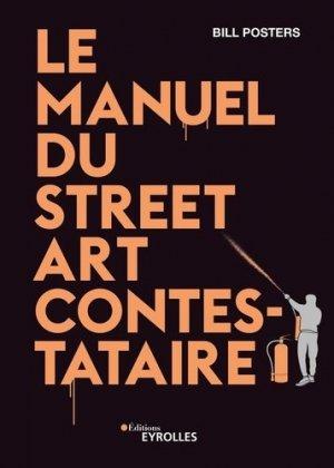 Le manuel du street art contestataire - Eyrolles - 9782212679663 -