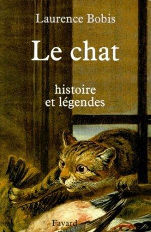 LE CHAT. Histoire et légendes - Fayard - 9782213604954 -