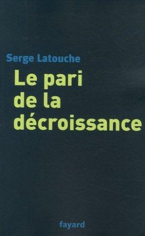 Le pari de la décroissance - Fayard - 9782213629148 -