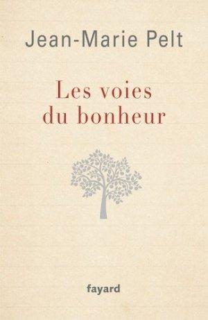 Les voies du bonheur - Fayard - 9782213693897 -