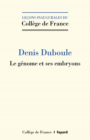 Le génome et ses embryons - fayard - 9782213711713 -