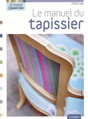 Le manuel du tapissier - fleurus - 9782215094609 -