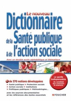 Le nouveau dictionnaire de la santé publique et de l'action sociale - foucher - 9782216124091 -