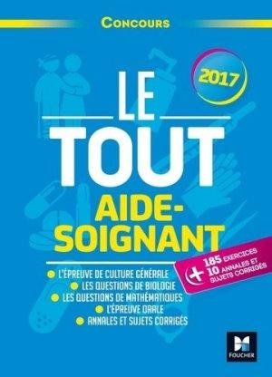 Le Tout Aide-Soignant - Concours 2017 - foucher - 9782216141647 -