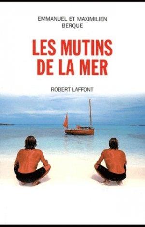 Les mutins de la mer - Robert Laffont - 9782221092279 -