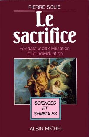 Le sacrifice, fondateur de civilisation et d'individuation - albin michel - 9782226032034 -