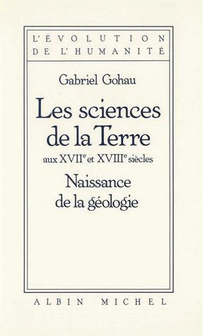 Les Sciences de la terre aux XVIIe et XVIIIe siècles - albin michel - 9782226034519 -