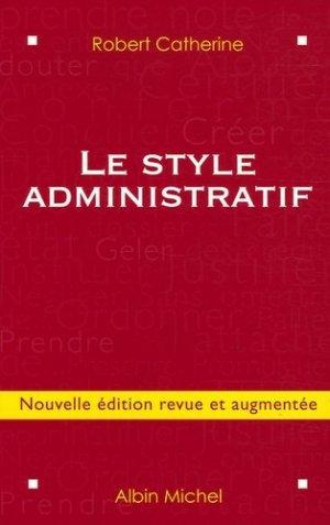 Le style administratif. Edition revue et augmentée - Albin Michel - 9782226168658 -