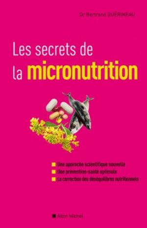Les secrets de la micronutrition - albin michel - 9782226217691