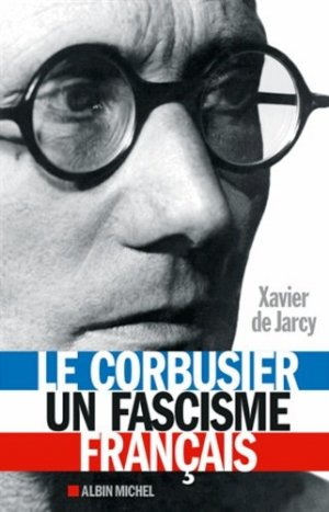 Le corbusier, un fascisme francais - albin michel - 9782226316509 -