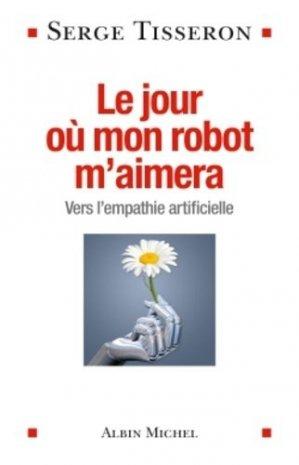 Le jour où mon robot m'aimera - albin michel - 9782226318954 -