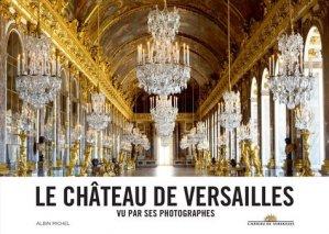 Le château de Versailles vu par ses photographes - albin michel - 9782226321428 -