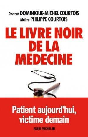 Le livre noir de la médecine - albin michel - 9782226324832 -