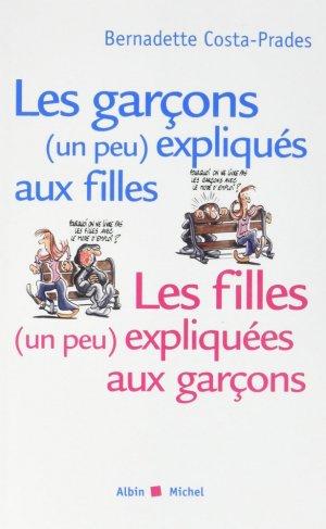Les Garçons (un peu) expliqués aux filles, les filles (un peu) expliquées aux garçons - albin michel - 9782226393449 -