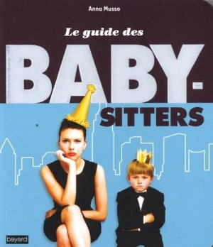 Le guide des baby-sitters - Bayard - 9782227478794 -
