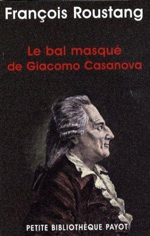 Le bal masqué de Giacomo Casanova. (1725-1798) - Payot - 9782228904568 -