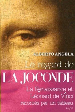 Le regard de la Joconde. La Renaissance et Léonard de Vinci racontés par un tableau - Payot - 9782228921756 -