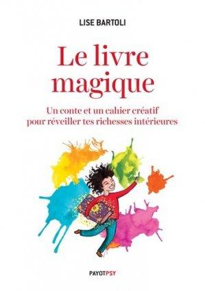 Le livre magique. Un conte et un cahier créatif pour réveiller tes richesses intérieures - Payot - 9782228924788 -