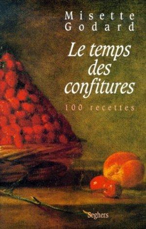 Le temps des confitures. 100 Recettes - Seghers - 9782232121630 -