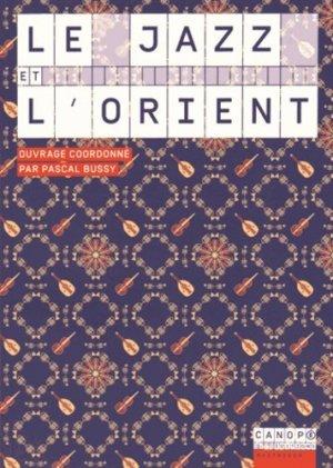Le jazz et l'Orient - Canopé - CNDP - 9782240035936 -