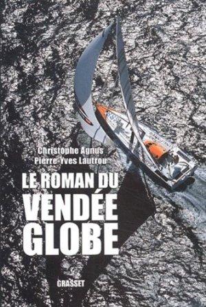 Le roman du Vendée Globe. Dans les coulisses de la légende - Grasset - 9782246675914 -
