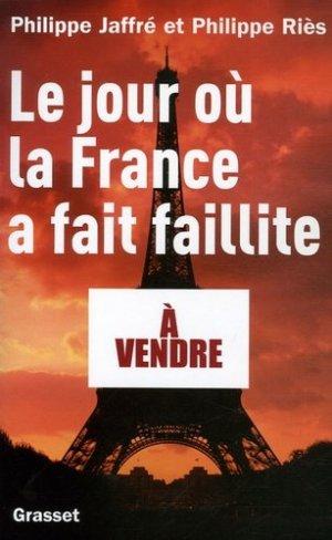 Le jour où la France a fait faillite - Grasset and Fasquelle - 9782246711216 -