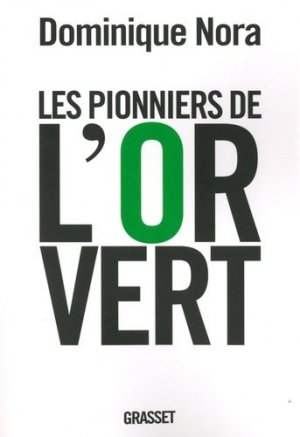 Les pionniers de l'or vert - Grasset and Fasquelle - 9782246750918 -