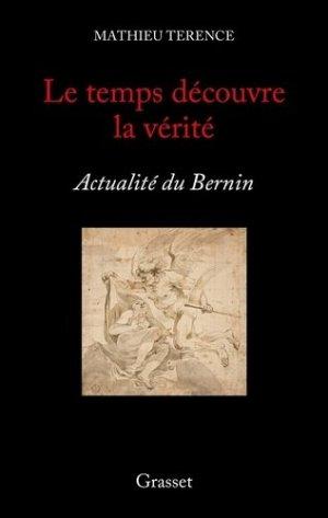 Le temps découvre la vérité. Actualité du Bernin - Grasset and Fasquelle - 9782246823230 -