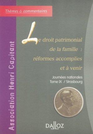 Le droit patrimonial de la famille : réformes à accomplir et à venir. Journée nationale Tome IX / Strasbourg - dalloz - 9782247063994 -