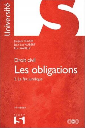 Les obligations. Tome 2, Le fait juridique, 15e édition - dalloz - 9782247130399 -