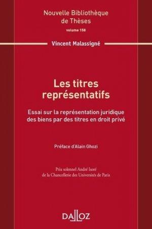 Les titres représentatifs. Essai sur la représentation juridique des biens par des titres en droit privé - dalloz - 9782247159574 -