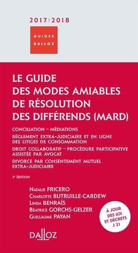 Le guide des modes amiables de résolution des différends. Edition 2017-2018 - dalloz - 9782247163601 -