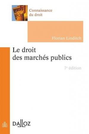 Le droit des marchés publics. 7e édition - dalloz - 9782247167210 -