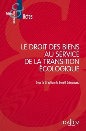Le droit des biens au service de la transition écologique - dalloz - 9782247177882 -