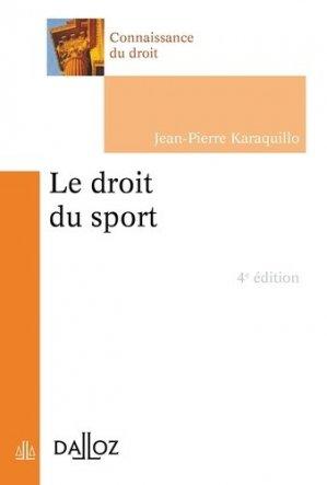 Le droit du sport. 4e édition - dalloz - 9782247178148 -