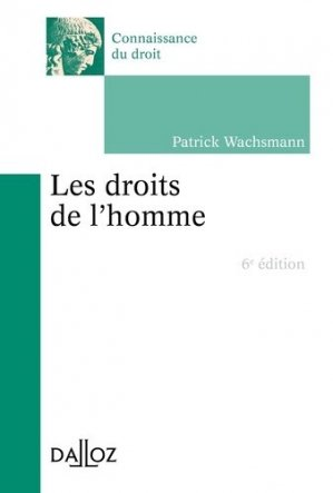 Les droits de l'Homme. 6e édition - dalloz - 9782247179619 -