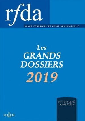 Les grands dossiers 2019 de la RFDA - dalloz - 9782247199723 -